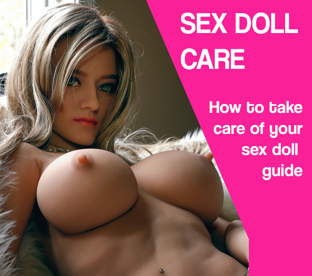 sex doll care